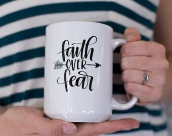FAITH OVER FEAR Coffee Mug, Cute Coffee Mug, Coffee Cup, Christian Mug, Mugs with Sayings,  Coffee Mugs, Cellar Designs Mugs