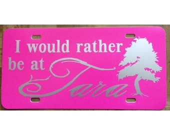 Gone With the Wind License Plate I'd rather be at Tara Car Tag