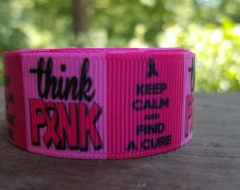THINK PINK! Keep Calm And Find A Cure! 5 YARDS 7/8 Grosgrain Ribbon
