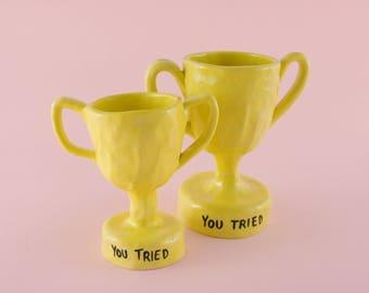 Ceramic Trophy: You Tried