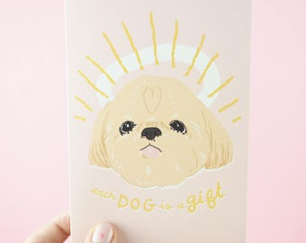 Illustrated Greeting Card, Cute Card, Dog Greeting Card, Funny Birthday Card, pekingese - Each Dog is a Gift