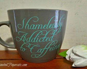 Shamelessly Addicted to Caffeine Handmade Mug