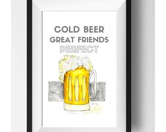 Beer Print, Beer Friends Print, Cold Beer Print, Beer is Better, Gentlemen's Gift, Gift, Personalized Gift, Southern Gentleman