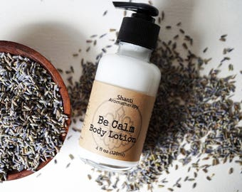 Be Calm Body Lotion - 4oz Lavender - All Natural Lotion,  Aromatherapy Body Lotion, Pure Essential Oils