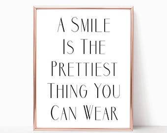 SALE -50% A Smile Is The Prettiest Thing You Can Wear Digital Print Instant Art INSTANT DOWNLOAD Printable Wall Decor