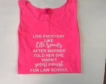 Live Like Elle Woods - Comfort Color Tank