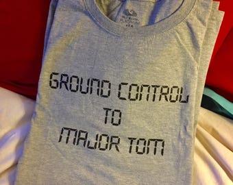 Ground Control to Major Tom shirt