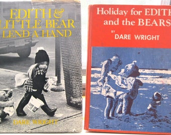 Edith and Little Bear Lend a Hand (1972) and Holiday for Edith and the Bears by Dare Wright (1958) /Doubleday and Co.