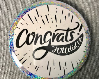 Congratulations pin   Congrats you did it!   Compact Mirror or pin back button   student housewarming baby graduation gift   College grad