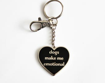 "Dogs Make Me Emotional Black Silver Keychain with Lobster Claw Clasp // 1.5"" hard enamel, animal puppy lover gift"