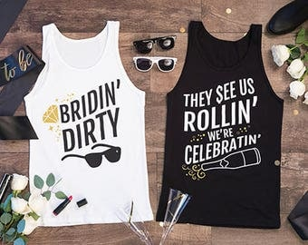 Bachelorette Party Shirts | Bridin' Dirty™ & They See us Rollin' We're Celebratin' | Black White and Metallic Gold | Bridal Gift | Hen Party