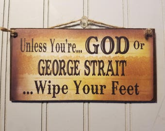 Unless You're GOD or George Strait