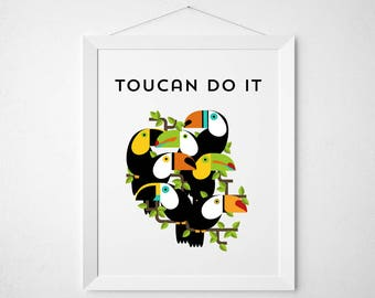 Toucan Print  - Toucan Do it - motivational funny animal bird poster wall decor art - geometric modern minimal quote sign brazil rain forest