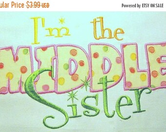 ON SALE I'm The Middle Sister Machine Applique Embroidery Design - 4x4, 5x7 & 6x8