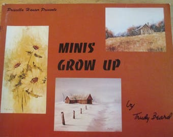 """Priscilla Hauser Presents 1978 Decorative book """"Minis Grow Up"""" by Trudy Beard 52 pages used book"""