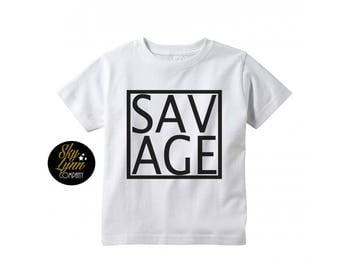 Savage Unisex Shirt or Bodysuit Black or White Fun Printed Tee