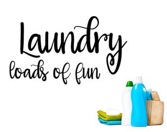 Laundry Room - Loads of Fun Vinyl Wall Decal