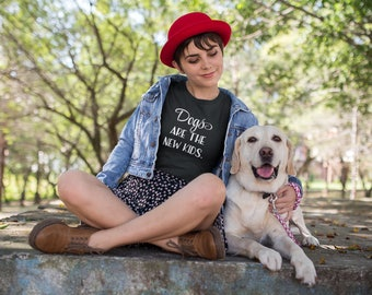 Dogs Are The New Kids Women's T-Shirt for Dog Moms