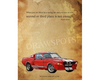 "MUSTANG GT500 Red and white. Senna quote ""When you are fitted in a racing car and you race to win..."" 8.25x12 in and bigger sizes,home decor"
