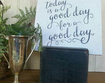 Today Is A Good Day For A Good Day 7x7 mini canvas