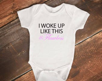 "Baby Onesie - ""I woke up like this #Flawless"" - Funny, cute Baby Onesie"