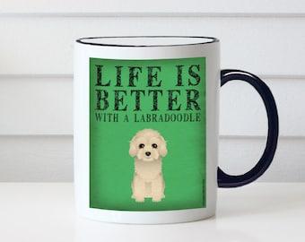 Labradoodle Coffee Mug - Life is Better with a Labradoodle Coffee Mug - Dog Lover Tea Cup - 11 oz Ceramic Mug - Item LILD