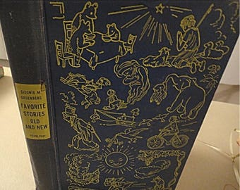Back2SchoolSale - 1942 Cloth HB Favorite Stories OLD & New Selected by Sidonie M. Gruenberg (336)