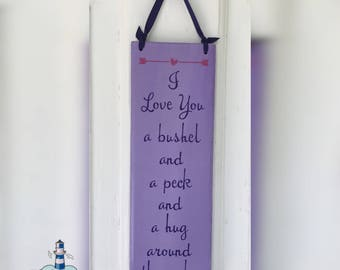 I Love You A Bushel and A Peck and A Hug Around The Neck Wood Sign, Custom Color