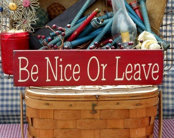 Be Nice Or Leave painted primitive rustic wood sign
