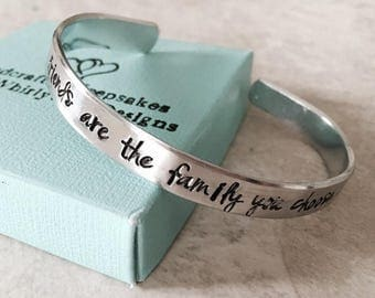 Sale SALE Friends are the family you choose personalized cuff bracelet friendship bracelet best friends sisters