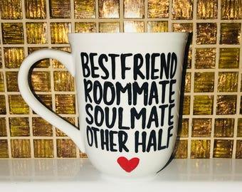 Best friend coffee mug- soul mate- roommate- bestie Gifts for best friend- best friends forever- bff mug bff coffee cup gift goals wedding