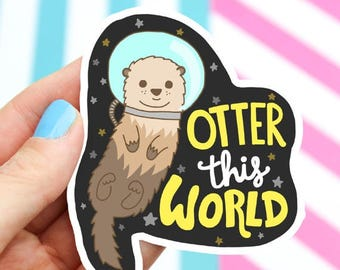 Moving SALE Otter Sticker, Vinyl Stickers, Father's Day, Gift For Dad, Funny Puns, Pun Stickers, Funny Decal, Laptop Sticker, Cute,