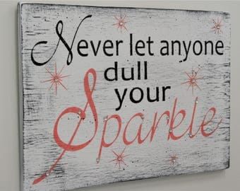Girls Nursery Wood Sign Never Let Anyone Dull Your Sparkle Girls Nursery Wall Art  Shabby Chic Nursery Baby Gift Vintage Nursery