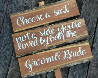 Choose A Seat Not A Side You're Loved By Both The Groom & Bride Wood Sign