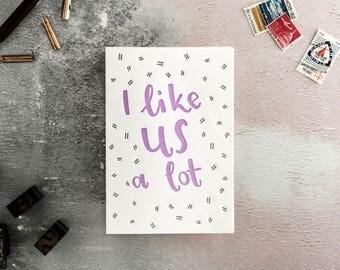 I Like Us A Lot Letterpress Love You Card
