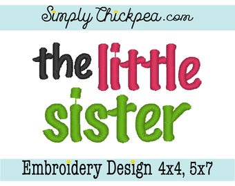 Embroidery Design - The Little Sister - Saying - Lil Sis - For 4x4 and 5x7 Hoops