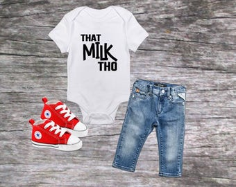 Funny baby shirts, That Milk Tho, Funny bodysuit, baby shower gift, new baby gift, newborn baby shirt, funny toddler tshirt, Trendy baby tee