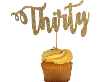 Thirty, 30! Cake topper, cupcake topper, gold cake topper, glitter topper, 30th birthday for her, dirty 30