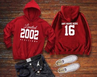 2002 Limited Edition Birthday Hoodie 16th Custom Name Celebration Gift mens womens ladies hooded sweatshirt sweater Unisex Personalized
