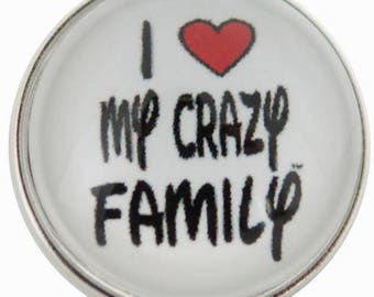 C0652 Art Glass Snap ~ I Love My Crazy Family