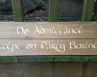 """Laser Engraved Large Natural Wooden Sign ~ LOTR Inspired """"No Admittance except on Party Business"""" ~ Geek Decor ~ Home Decor ~ Door Sign"""