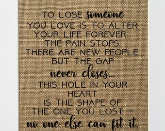 To Lose Someone - BURLAP SIGN 5x7 8x10 - Rustic Vintage/Home Decor/Memorial/Love House Sign