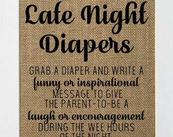 UNFRAMED Late Night Diapers / Burlap Print Sign 5x7 8x10 / Rustic Vintage Home Decor Nursery Love House Sign Fun Baby Shower Sign Gift