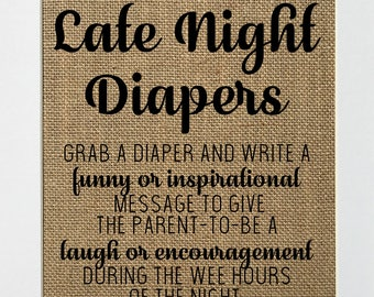 Late Night Diapers Grab A Diaper and Write A Funny Or... - BURLAP SIGN 5x7 8x10 - Rustic Vintage/Home Decor/Nursery/Love House Sign