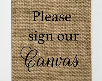 "Burlap Guestbook Sign ""Please Sign Our Canvas"" - Rustic Shabby Chic Vintage Wedding Decor Sign / Unique Wedding Guestbook / Canvas"