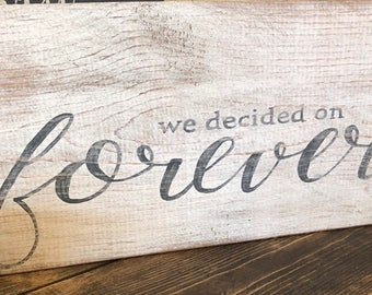 We decided on forever wood sign