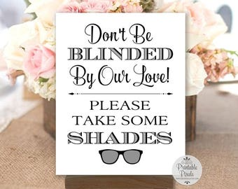 Sunglasses Wedding Sign, Black Lettering, Printable, Don't Be Blinded By Our Love, Take Some Shades (#SD12B)