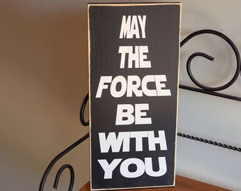 """Star Wars 12"""" x 5.5"""" Wooden Sign Wood Plaque  """"May the force be with you"""""""