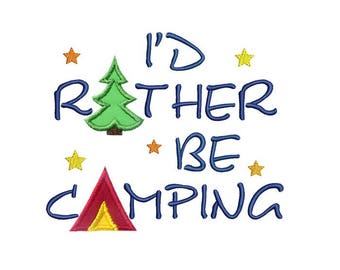 Rather Be Camping Applique Machine Embroidery Digital Design Trailer Rv Tent Cabin Woods Summer Outdoors