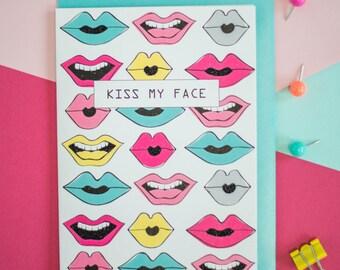 Kiss my face greeting card